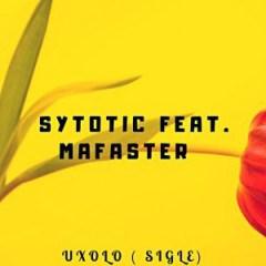 Sytotic - Uxolo (Original Mix) Ft. Mafaster